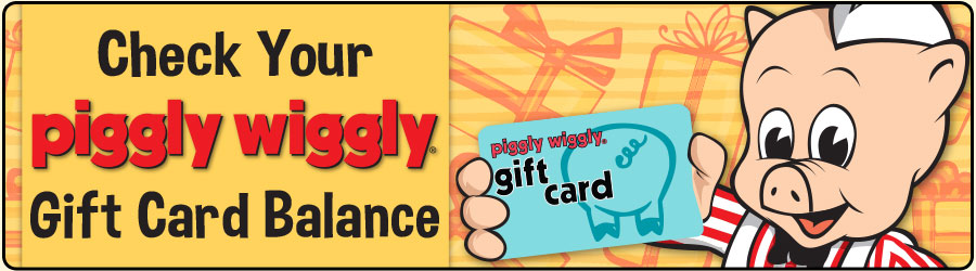 Gift Card Balance | Piggly Wiggly